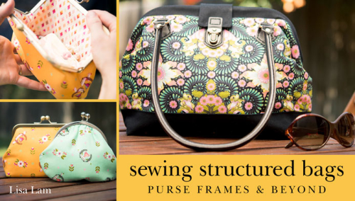 Craftsy Class Launch Sewing Structured Bags Purse Frames And